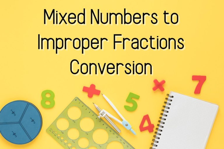 Mixed Numbers to Improper Fractions Conversion