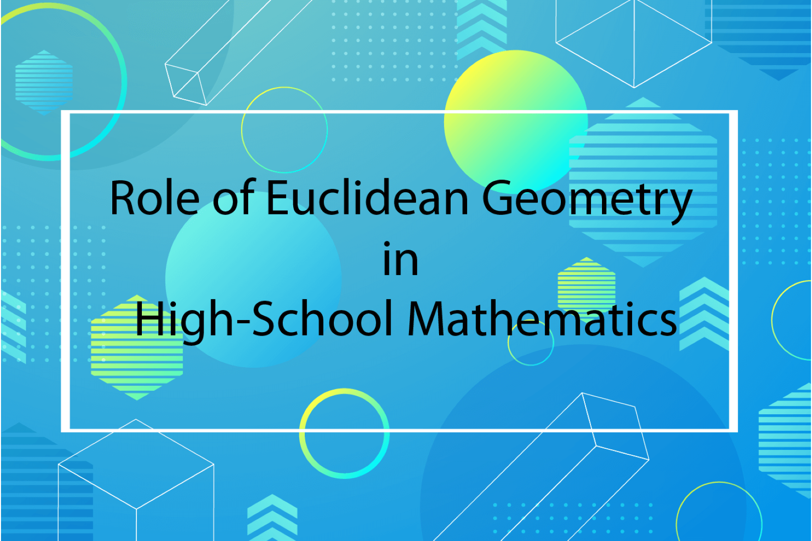 Role of Euclidean Geometry in High-School Mathematics
