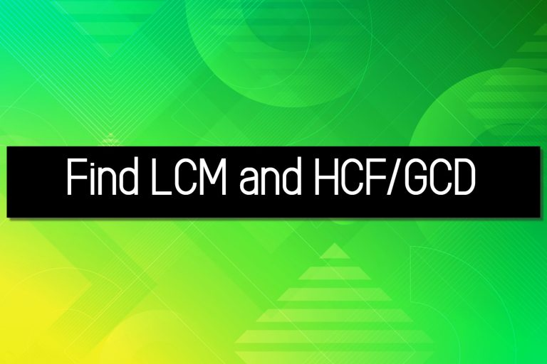 find LCM and HCF or GCD
